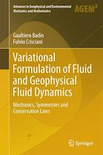 Variational Formulation of Fluid and Geophysical Fluid Dynamics : Mechanics, Symmetries and Conservation Laws