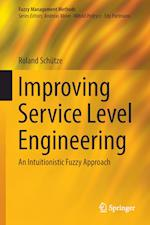 Improving Service Level Engineering : An Intuitionistic Fuzzy Approach