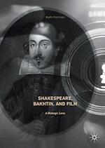 Shakespeare, Bakhtin, and Film : A Dialogic Lens