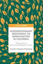 Afrodescendant Resistance to Deracination in Colombia : Massacre at Bellavista-Bojayá-Choc