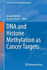 DNA and Histone Methylation as Cancer Targets (Cancer Drug Discovery and Development)