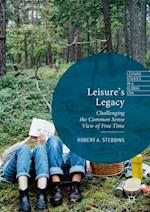 Leisure's Legacy : Challenging the Common Sense View of Free Time
