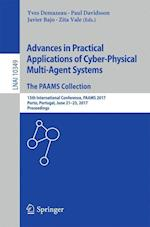 Advances in Practical Applications of Cyber-Physical Multi-Agent Systems: The PAAMS Collection : 15th International Conference, PAAMS 2017, Porto, Por