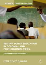 Kenyan Youth Education in Colonial and Post-Colonial Times (Historical Studies in Education)