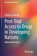 Post-Trial Access to Drugs in Developing Nations : Global Health Justice
