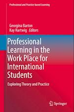Professional Learning in the Work Place for International Students (Professional and Practice-based Learning)