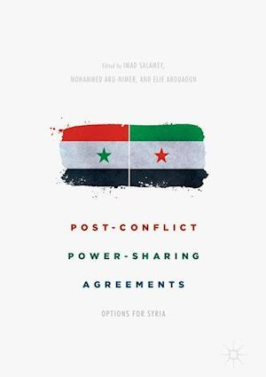 Post-Conflict Power-Sharing Agreements : Options for Syria