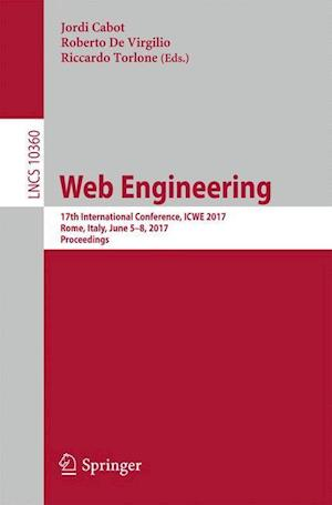 Web Engineering : 17th International Conference, ICWE 2017, Rome, Italy, June 5-8, 2017, Proceedings