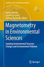 Magnetometry in Environmental Sciences : Studying Environmental Structure Changes and Environmental Pollution