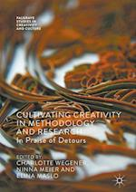 Cultivating Creativity in Methodology and Research (Palgrave Studies in Creativity and Culture)