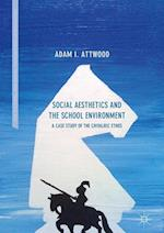 Social Aesthetics and the School Environment (The Cultural and Social Foundations of Education)