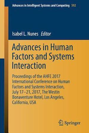 Advances in Human Factors and Systems Interaction : Proceedings of the AHFE 2017 International Conference on Human Factors and Systems Interaction, Ju