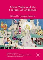 Oscar Wilde and the Cultures of Childhood (Palgrave Studies in Nineteenth-Century Writing and Culture)