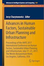 Advances in Human Factors, Sustainable Urban Planning and Infrastructure : Proceedings of the AHFE2017 Conference on Human Factors, Sustainable Urban