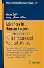 Advances in Human Factors and Ergonomics in Healthcare and Medical Devices : Proceedings of the AHFE 2017 International Conferences on Human Factors a