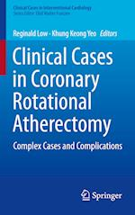Clinical Cases in Coronary Rotational Atherectomy (Clinical Cases in Interventional Cardiology)