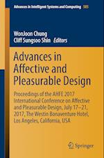 Advances in Affective and Pleasurable Design : Proceedings of the AHFE 2017 Conference on Affective and Pleasurable Design, July 17-21, 2017, Los Ange