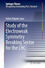 Study of the Electroweak Symmetry Breaking Sector for the LHC