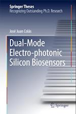 Dual-Mode Electro-photonic Silicon Biosensors (Springer Theses)