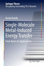 Single-Molecule Metal-Induced Energy Transfer : From Basics to Applications