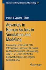 Advances in Human Factors in Simulation and Modeling : Proceedings of the AHFE 2017 International Conference on Human Factors in Simulation and Modeli