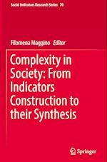 Complexity in Society: From Indicators Construction to their Synthesis (Social Indicators Research Series, nr. 70)