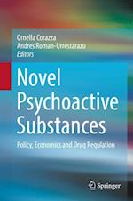 Novel Psychoactive Substances : Policy, Economics and Drug Regulation