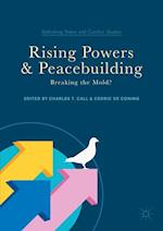 Rising Powers and Peacebuilding (Rethinking Peace And Conflict Studies)