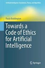 Towards a Code of Ethics for Artificial Intelligence (Artificial Intelligence Foundations Theory and Algorithms)