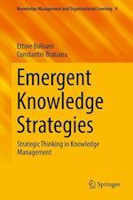 Emergent Knowledge Strategies : Strategic Thinking in Knowledge Management