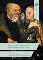 Affective and Emotional Economies in Medieval and Early Modern Europe (Palgrave Studies in the History of Emotions)