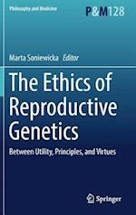 The Ethics of  Reproductive Genetics (Philosophy and Medicine, nr. 128)