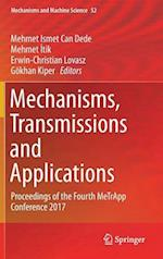 Mechanisms, Transmissions and Applications : Proceedings of the Fourth MeTrApp Conference 2017