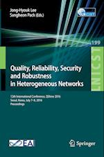 Quality, Reliability, Security and Robustness in Heterogeneous Networks (Lecture Notes of the Institute for Computer Sciences, Social Informatics and Telecommunications Engineering, nr. 199)