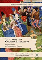 The Legacy of Courtly Literature : From Medieval to Contemporary Culture