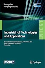 Industrial IoT Technologies and Applications (Lecture Notes of the Institute for Computer Sciences, Social Informatics and Telecommunications Engineering, nr. 202)