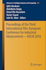 Proceedings of the Third International Afro-European Conference for Industrial Advancement - AECIA 2016