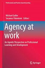 Agency at Work : An Agentic Perspective on Professional Learning and Development