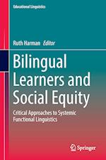 Bilingual Learners and Social Equity : Critical Approaches to Systemic Functional Linguistics