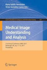 Medical Image Understanding and Analysis : 21st Annual Conference, MIUA 2017, Edinburgh, UK, July 11-13, 2017, Proceedings