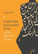 Female Bodies and Sexuality in Iran and the Search for Defiance