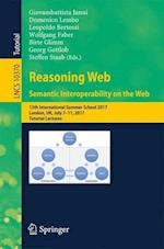 Reasoning Web. Semantic Interoperability on the Web : 13th International Summer School 2017, London, UK, July 7-11, 2017, Tutorial Lectures