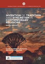 Invention of Tradition and Syncretism in Contemporary Religions (Palgrave Studies in New Religions and Alternative Spiritualities)