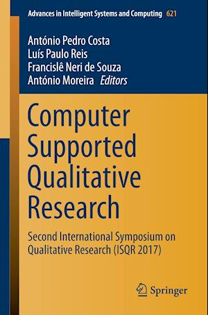 Computer Supported Qualitative Research : Second International Symposium on Qualitative Research (ISQR 2017)