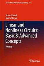 Linear and Nonlinear Circuits: Basic & Advanced Concepts : Volume 1