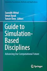 Guide to Simulation-Based Disciplines (Simulation Foundations, Methods and Applications)