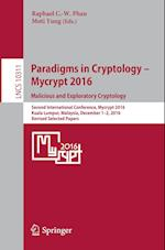 Paradigms in Cryptology - Mycrypt 2016. Malicious and Exploratory Cryptology (Lecture Notes in Computer Science, nr. 1031)