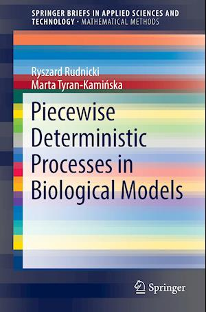 Piecewise Deterministic Processes in Biological Models
