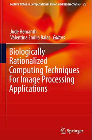 Biologically Rationalized Computing Techniques For Image Processing Applications
