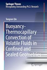 Buoyancy-Thermocapillary Convection of Volatile Fluids in Confined and Sealed Geometries
